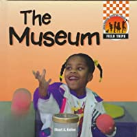 The Museum (Field Trips)