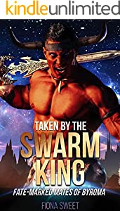 Taken by the Swarm King: A Sci-Fi Alien Romance (Fate-Marked Mates of Byroma Book 1) (English Edition)
