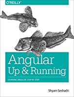 Angular Up and Running: Learning Angular, Step by Step