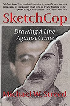 [Streed, Michael W.]のSketchCop: Drawing A Line Against Crime (English Edition)