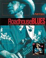 Roadhouse Blues: Stevie Ray Vaughn and Texas R&B