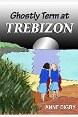 GHOSTLY TERM AT TREBIZON: {The Trebizon Boarding School Series} Kindle Edition
