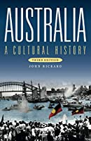 Australia: A Cultural History (Australian History)