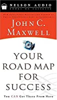 Your Road Map for Success: You Can Get There from Here (Nelson Audio Library)
