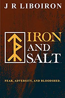 Iron and Salt (TilDeath Project Book 2) by [Liboiron, J R]