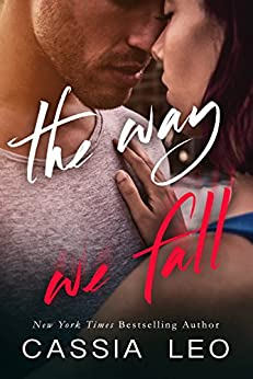 The Way We Fall (The Story of Us Book 1) by [Leo, Cassia]
