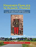 Kraemer Families in Alsace, France: My 20-Year Search for a French Army Soldier