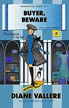 Buyer, Beware: A Samantha Kidd Style & Error Mystery (Samantha Kidd Style & Error Mysteries Book 2) by [Vallere, Diane]