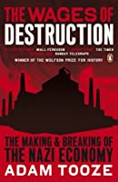 The Wages of Destruction: The Making and Breaking of the Nazi Economy by Adam Tooze(1905-06-29)