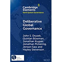 Deliberative Global Governance (Elements in Earth System Governance)