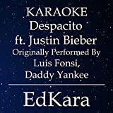 Despacito (Originally Performed by Luis Fonsi, Daddy Yankee feat. Justin Bieber ) [Karaoke No Guide Melody Version]