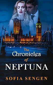 The Chronicles of Neptuna: A Novel by [Sengen, Sofia]