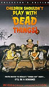 Children Shouldn't Play With Dead Things [VHS] [Import]