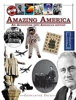Amazing America: An Adventure into American History (World of Wonder)