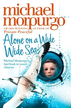 Alone on a Wide Wide Sea by [Morpurgo, Michael]