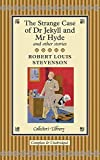 The Strange Case of Dr. Jekyll & Mr. Hyde and Other Stories (Collector's Library)