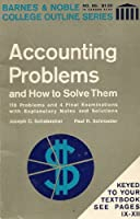 Accounting Problems and How to Solve Them (College Outline)