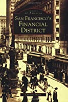 San Francisco's Financial District (Images of America)