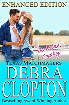 BE MINE, COWBOY Enhanced Edition: Christian Contemporary Romance (Texas Matchmakers Book 5) by [Clopton, Debra]