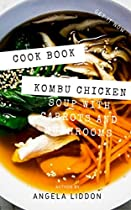 Easy Kombu Chicken Soup with Carrots and Mushrooms || Recipe Book (English Edition)