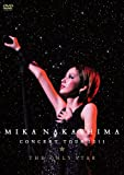 MIKA NAKASHIMA CONCERT TOUR 2011 THE ONLY ...[DVD]