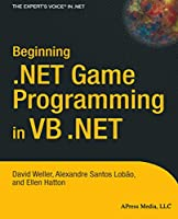 Beginning .NET Game Programming in VB .NET (Books for Professionals by Professionals)