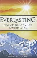 Everlasting: New Settings of Timeless Worship Songs