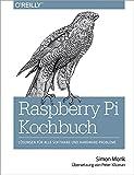 Raspberry Pi Kochbuch (German Edition)