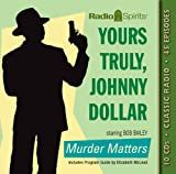 Yours Truly Johnny Dollar (Old Time Radio)