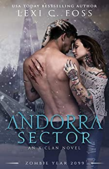 Andorra Sector: A Shifter Omegaverse Romance (X-Clan Series Book 1) by [Foss, Lexi C., 2099, Zombie Year]