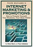 Poor Richard's Internet Marketing and Promotions: How to Promote Yourself, Your Business, Your Ideas Online