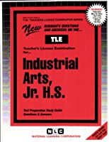 Industrial Arts: Junior High School (Teachers License Examination Series)