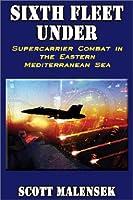 Sixth Fleet Under: Supercarrier Combat in the Eastern Mediterranean Sea
