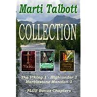 Marti Talbott Collection: The Viking Book 1, Highlander Book 1, Marblestone Mansion Book 1, plus two bonus chapters. (English Edition)