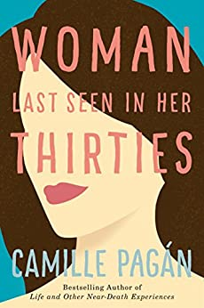Woman Last Seen in Her Thirties: A Novel by [Pagán, Camille]