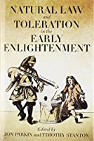 Natural Law and Toleration in the Early Enlightenment (Proceedings of the British Academy)