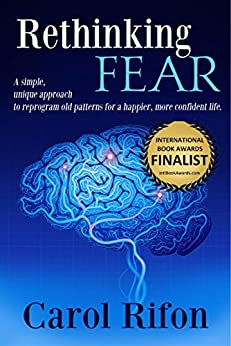 Rethinking Fear: A simple, unique approach to reprogram old patterns for a happier, more confident life. by [Rifon, Carol]