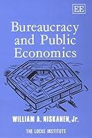 Bureaucracy and Public Economics (The John Locke Series)
