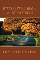 It Was an Awful Shame and Other Stories (Five Star First Edition Mystery Series)