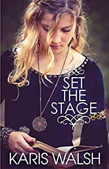 Set the Stage by [Walsh, Karis]