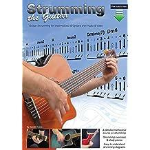 Strumming the Guitar: Guitar Strumming for Intermediate & Upward with Audio & Video (2)