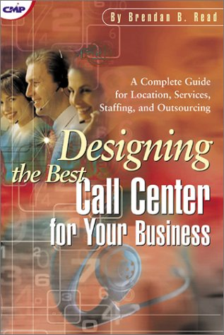 Download Designing the Best Call Center for Your Business (CMP Books) 1578200636
