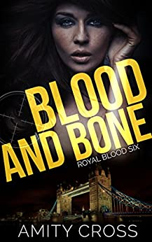 Blood and Bone: (Royal Blood #6) by [Cross, Amity]