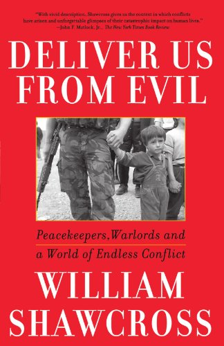 Download Deliver Us from Evil: Peacekeepers, Warlords and a World of Endless Conflict 0743200284