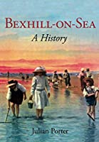 Bexhill-on-Sea: A History (paperback)