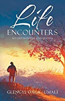 Life Encounters: My Life in Poems and Quotes
