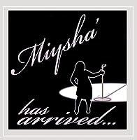 Miysha' Has Arrived