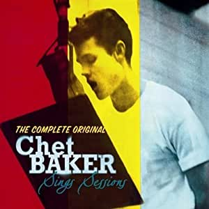 The Complete Chet Baker Sings Sessions