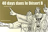 40 days dans le desert/ 40 Days in the Desert