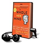 A Whole New Mind: Why Right-Brainers Will Rule the Future [With Earbuds] (Playaway Adult Nonfiction)